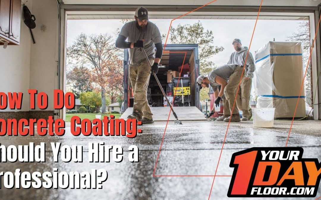 How To Do Concrete Coating: Should You Hire a Professional?